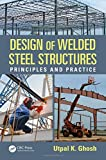 Design of Welded Steel Structures: Principles and Practice