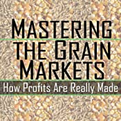Mastering the Grain Markets: How Profits Are Really Made | [Elaine Kub]