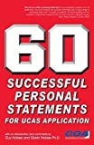 60 Successful Personal Statements: For UCAS Application