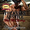Tucker's Justice: Wild West Cowboys, Book 1 Audiobook by Maggie Carpenter Narrated by Daniel Dorse