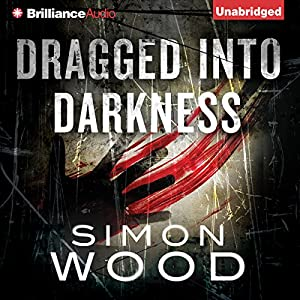 Dragged into Darkness Audiobook