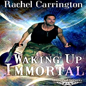 Waking Up Immortal: Universal Security | [Rachel Carrington]