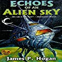 Echoes of an Alien Sky Audiobook by James P Hogan Narrated by Napoleon Ryan
