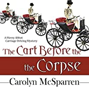 The Cart Before The Corpse (The Merry Abbot Carriage-Driving Mystery) | Carolyn McSparren