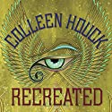 Recreated: The Reawakened Series, Book 2 Audiobook by Colleen Houck Narrated by Phoebe Strole, Mark Deakins