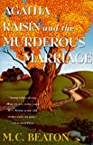 Agatha Raisin and the Murderous Marriage (Agatha Raisin Mysteries) M. C. Beaton