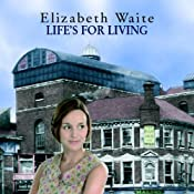 Life's for Living | [Elizabeth Waite]