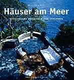 Häuser am Meer: Mediterrane Wohnideen zum Verlieben