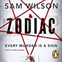 Zodiac Audiobook by Sam Wilson Narrated by John Chancer