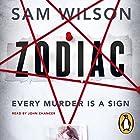 Zodiac Hörbuch von Sam Wilson Gesprochen von: John Chancer