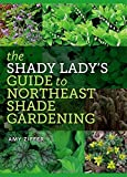 The Shady Ladys Guide to Northeast Shade Gardening