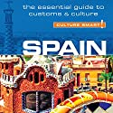 Spain - Culture Smart! Audiobook by Belen Aguado Viguer Narrated by Peter Noble