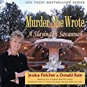 Murder, She Wrote: A Slaying in Savannah Audiobook by Jessica Fletcher, Donald Bain Narrated by Cynthia Darlow