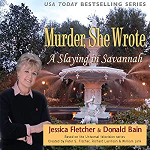 Murder, She Wrote: A Slaying in Savannah | [Jessica Fletcher, Donald Bain]