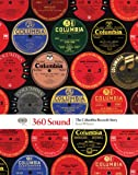 360 Sound: The Columbia Records Story (1452107564) by Wilentz, Sean