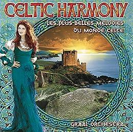 Celtic Harmony : Les Plus Belles Mélodies Du Monde Celte
