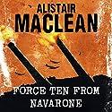 Force Ten from Navarone Hörbuch von Alistair MacLean Gesprochen von: Jonathan Oliver
