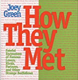 How They Met: Famous Lovers, Partners, Competitors, and Other Legendary Duos (1579123279) by Green, Joey