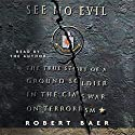 See No Evil Audiobook by Robert Baer Narrated by Robertson Dean