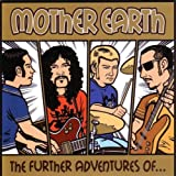 The Further Adventures Of Mother Earth