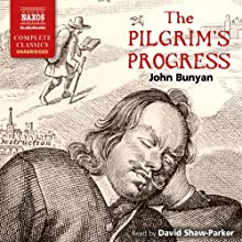 The Pilgrim's Progress: From This World to That Which Is to Come (       UNABRIDGED) by John Bunyan Narrated by David Shaw-Parker