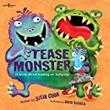Tease Monster: A Book About Teasing Vs. Bullying (Building Relationships)
