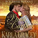 Mail Order Bride - A Bride for Carlton: Sun River Brides, Book 1 Audiobook by Karla Gracey Narrated by Alan Taylor