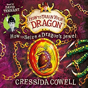 How to Seize a Dragon's Jewel (       UNABRIDGED) by Cressida Cowell Narrated by David Tennant
