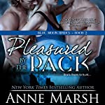 Pleasured by the Pack | Anne Marsh