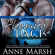 Pleasured by the Pack Audiobook by Anne Marsh Narrated by Emily C. Michaels