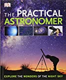 img - for The Practical Astronomer (Dk Astronomy) by Anton Vamplew (1-Jun-2010) Hardcover book / textbook / text book