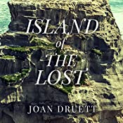 Island of the Lost: Shipwrecked at the Edge of the World | [Joan Druett]