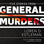 Five Stories from General Murders: The Amos Walker Mysteries | Loren D. Estleman