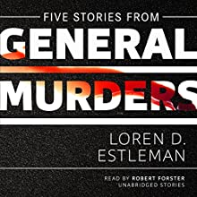 Five Stories from General Murders: The Amos Walker Mysteries Audiobook by Loren D. Estleman Narrated by Robert Forster