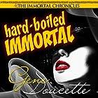 Hard-Boiled Immortal: The Immortal Chronicles, Book 2 Hörbuch von Gene Doucette Gesprochen von: Steve Carlson
