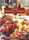 Classic American Cooking from the Academy (California Culinary Academy Series) (1564260410) by Carroll, John Phillip