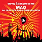 On Practice and Contradiction (Revolutions Series): Slavoj Zizek presents Mao Hörbuch von Mao Zedong, Slavoj Zizek Gesprochen von: Matt Bates