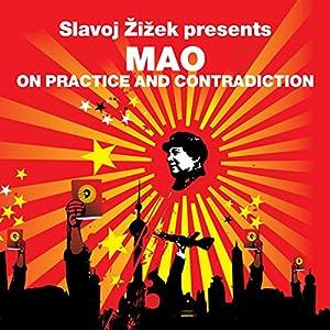 On Practice and Contradiction (Revolutions Series): Slavoj Zizek presents Mao Hörbuch von Mao Zedong, Slavoj Zizek Gesprochen von: Matt Bates