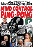 The Daily Mash Mind Control Ping-Pong 2013: The Daily Mash Annual (Daily Mash Annual 2013)
