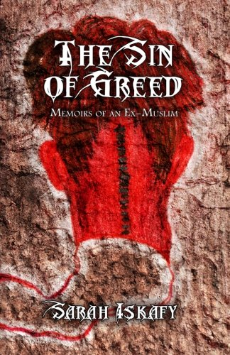 The Sin of Greed: Memoirs of an Ex-Muslim
