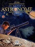 echange, troc Pierre Chastenay - Je deviens astronome