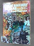 Paul Theroux The Great Railway Bazaar: By Train Through Asia