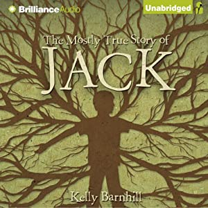 The Mostly True Story of Jack | [Kelly Barnhill]