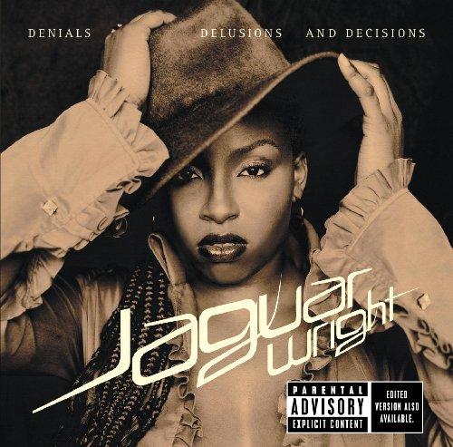 Jaguar Wright - Denials Delusions and Decisions (2002) [FLAC] Download