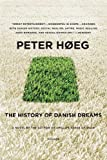 The History of Danish Dreams: A Novel (0312428014) by Høeg, Peter