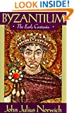 Byzantium (I): The Early Centuries