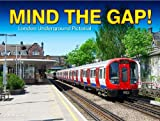 Mind The Gap - London Underground Pictorial Jason Cross