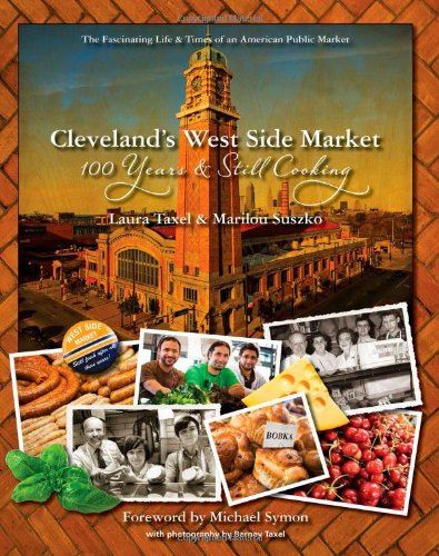 Cleveland's West Side Market: 100 Years and Still Cooking