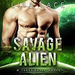 Savage Alien: TerraMates, Book 12 | Lisa Lace