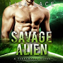 Savage Alien: TerraMates, Book 12 Audiobook by Lisa Lace Narrated by Samantha Leatherwood, Paul Brion